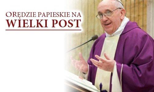 Orędzie Ojca Świętego Franciszka na Wielki Post (Vatican Service News -06.03.2019)