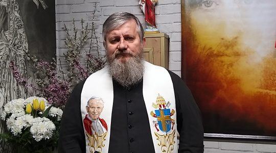 Przesłanie ks. Jarka w drugim dniu Świąt Wielkanocnych-13.04.2020