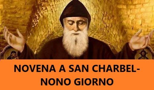 NOVENA A SAN CHARBEL MAKHLOUF-NONO GIORNO (23.12.2020)
